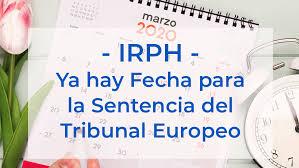 IRPH: los diferentes escenarios de la sentencia del próximo 3 de marzo